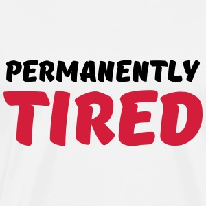 Permanently tired Sports wear - Men's Premium T-Shirt