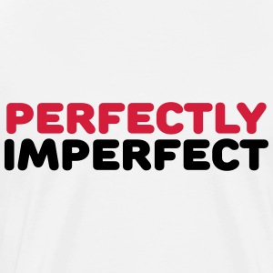 Perfectly imperfect Sportbekleidung - Männer Premium T-Shirt