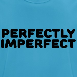 Perfectly imperfect Sports wear - Men's Breathable T-Shirt