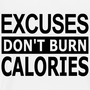 Excuses dont Burn Calories - Premium-T-shirt herr