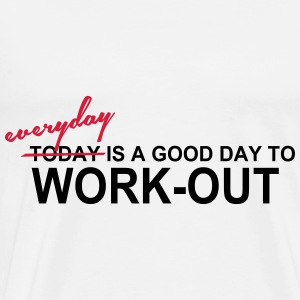 everyday is a good day to workout - Premium-T-shirt herr