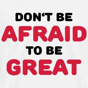 Don't be afraid to be great Långärmade T-shirts - Premium-T-shirt herr