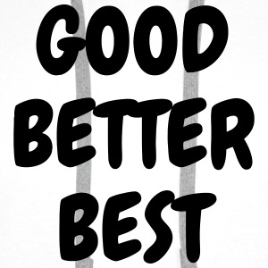 Good Better Best - Sport - Fun - Boss - Funny T-shirts - Premiumluvtröja herr
