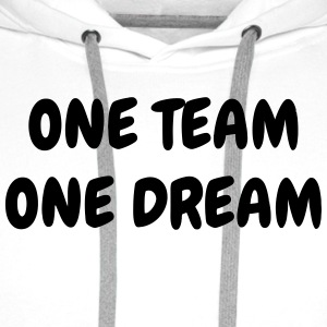 One Team One Dream - Sport - Fun - Boss - Funny T-shirts - Premiumluvtröja herr