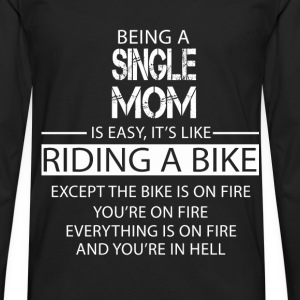 Single Mom T-Shirts - Men's Premium Longsleeve Shirt