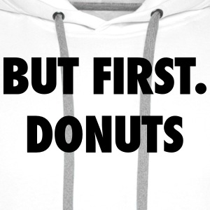 But first donuts T-skjorter - Premium hettegenser for menn