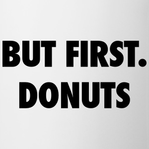 But first donuts Tee shirts - Tasse