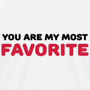 You are my most favorite Ropa deportiva - Camiseta premium hombre