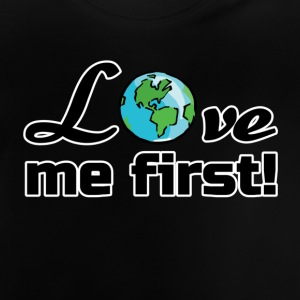 Earth - Love me first Shirts - Baby T-Shirt