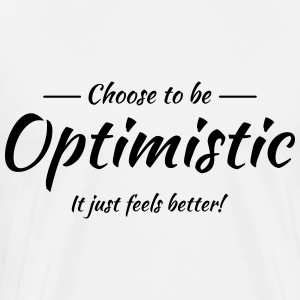Choose to be optimistic Long sleeve shirts - Men's Premium T-Shirt