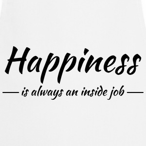 Happiness is always an inside job Tee shirts - Tablier de cuisine