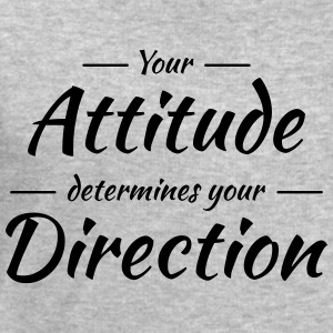 Your attitude determines your direction T-Shirts - Men's Sweatshirt by Stanley & Stella