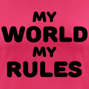 My world, my rules Sports wear - Women's Breathable T-Shirt