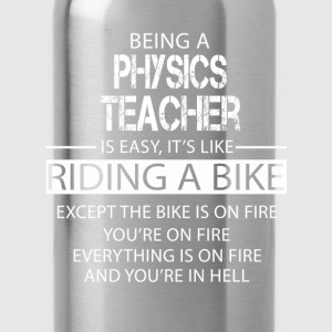 Physics Teacher T-Shirts - Water Bottle
