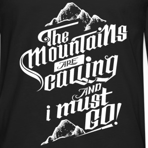 The Mountains Are Calling And I Must Go! T-Shirts - Men's Premium Longsleeve Shirt