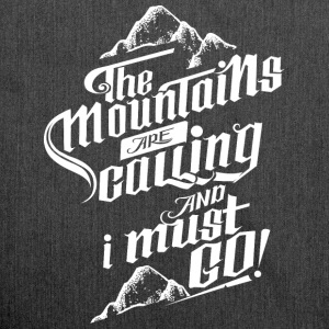 The Mountains Are Calling And I Must Go! T-shirts - Skuldertaske af recycling-material