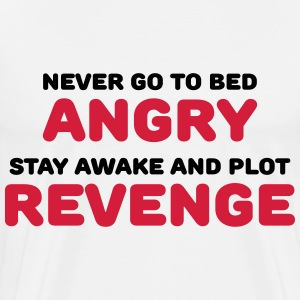 Never go to bed angry Long sleeve shirts - Men's Premium T-Shirt