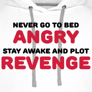 Never go to bed angry Sportkleding - Mannen Premium hoodie