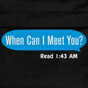 When can I meet you Tee shirts - Sac à dos Enfant
