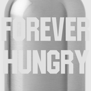 Forever hungry T-Shirts - Water Bottle