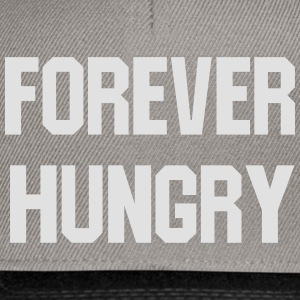 Forever hungry T-Shirts - Snapback Cap