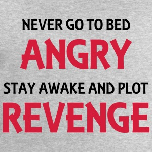 Never go to bed angry T-shirts - Mannen sweatshirt van Stanley & Stella