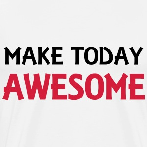 Make today awesome Sportkleding - Mannen Premium T-shirt