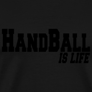 handball is life Sweaters - Mannen Premium T-shirt