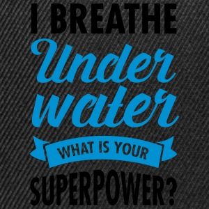 I Breathe Underwater - What Is Your Superpower? Camisetas - Gorra Snapback