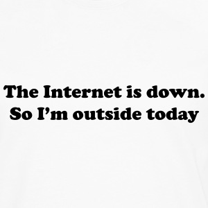 The internet is down. So I'm outside today T-shirts - Mannen Premium shirt met lange mouwen