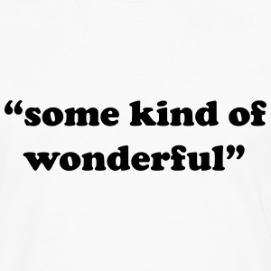 Some kind of wonderful T-Shirts - Men's Premium Longsleeve Shirt