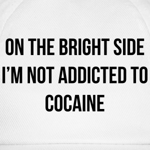 On the bright side i'm not addicted to cocaine T-Shirts - Baseball Cap