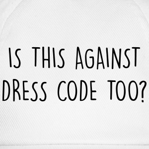 Is this against dress code too? T-skjorter - Baseballcap
