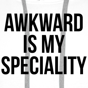 Awkward is my speciality T-Shirts - Men's Premium Hoodie