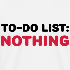 To-Do List: Nothing Sportbekleidung - Männer Premium T-Shirt