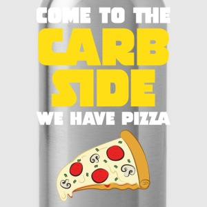 Come To The Carb Side - Wa Have Pizza T-shirts - Drikkeflaske