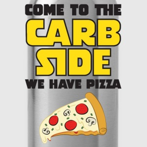 Come To The Carb Side - We Have Pizza T-shirts - Drikkeflaske