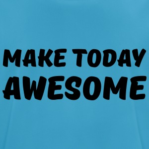 Make today awesome Sportkleding - mannen T-shirt ademend