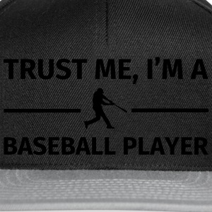 Trust Me I'm a Baseball Player Tee shirts - Casquette snapback