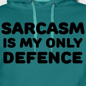 Sarcasm is my only defence T-Shirts - Men's Premium Hoodie