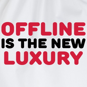 Offline is the new luxury Magliette - Sacca sportiva