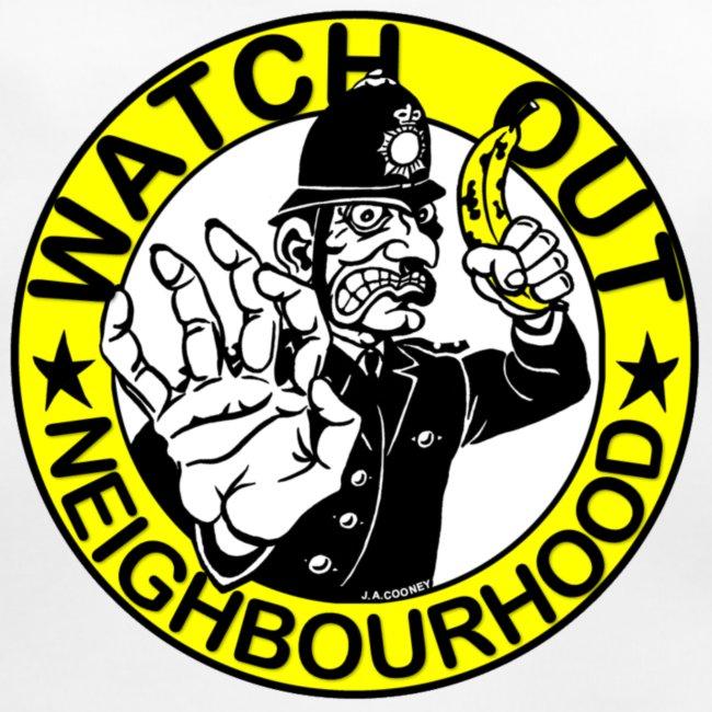 Neighbourhood Watch Out!