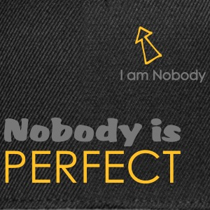Nobody is perfect (I'm Nobody) - Casquette snapback