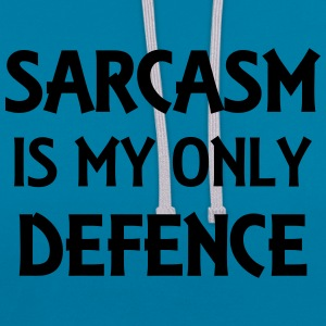 Sarcasm is my only defence T-shirts - Contrast hoodie