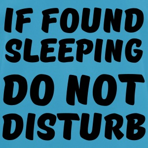 If found sleeping, do not disturb Sports wear - Men's Breathable T-Shirt