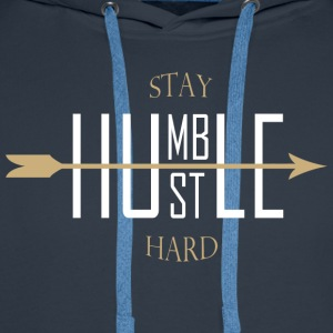 Stay humble hustle hard - Männer Premium Hoodie