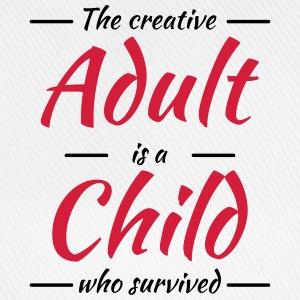The creative adult is a child who survived T-Shirts - Baseball Cap