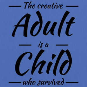 The creative adult is a child who survived T-Shirts - Tote Bag