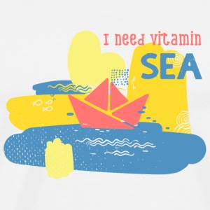 I need Vitamin Sea-Text - Männer Premium T-Shirt