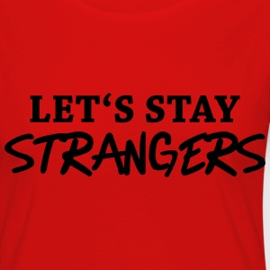 Let's stay strangers Tee shirts - T-shirt manches longues Premium Femme